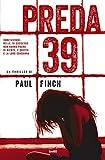 51aHniMeylL._SL160_ Preda 39 di Paul Finch Anteprime