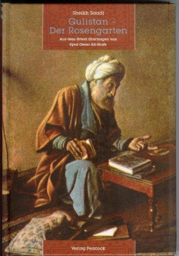 Gulistan. Der Rosengarten (Edition Peacock)