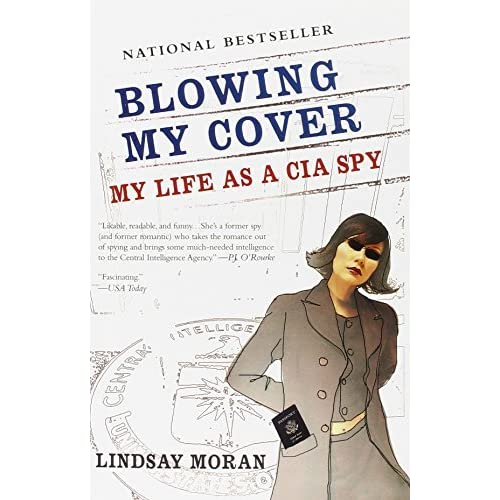 Blowing My Cover: My Life as a CIA Spy by Lindsay Moran (2005-11-01)