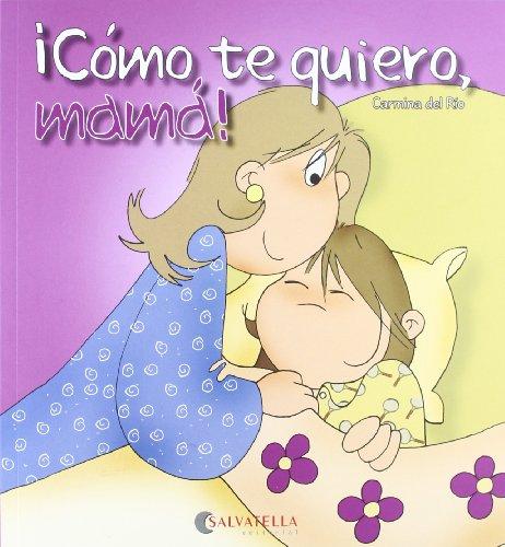 Cómo te quiero, mamá!: Hoy es un día especial 4 (Hoy es un dia especial) por Carmina Del Rio Galve