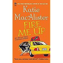 """Fire Me Up: An Aisling Grey, Guardian, Novel (""""Aisling Grey, Guardian, Novel"""")"""