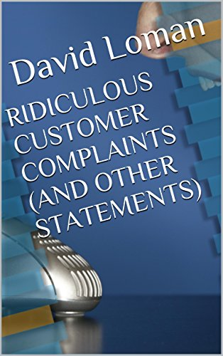 Ridiculous Customer Complaints (and other statements) book cover