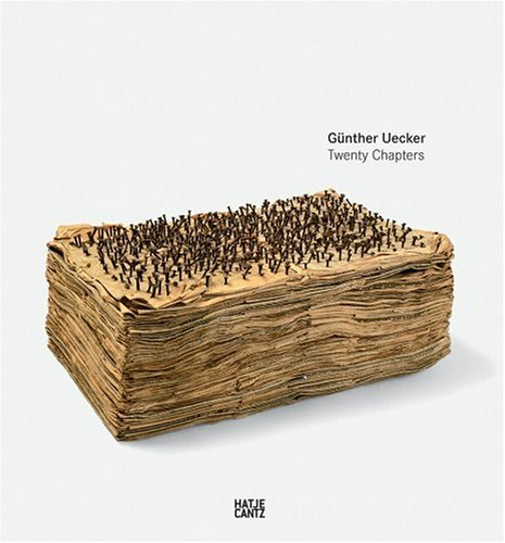 Gunther Uecker: Twenty Chapters by Wulf Herzogenrath (2006-04-02)