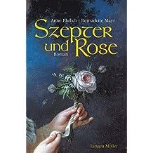 Szepter und Rose: Historischer Roman