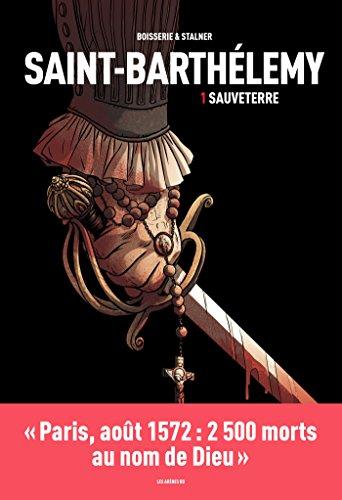 Saint-Barthélémy tome 1 : Sauveterre