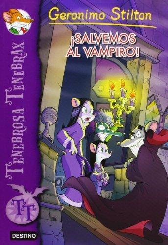 Tenebrosa Tenebrax # 4: ¡Salvemos al vampiro! (Spanish Edition) by Geronimo Stilton (2014) Paperback