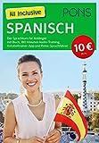 PONS All inclusive Spanisch: Der Sprachkurs für Anfänger mit Buch, 180 Minuten Audio-Training, Vokabeltrainer-App und Reise-Sprachführer (PONS All inclusive Sprachkurs)
