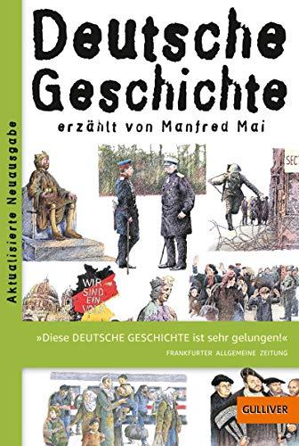Deutsche Geschichte: erzählt von Manfred Mai (Gulliver 5524)