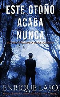 Este Otoño Acaba Nunca: Una nueva novela negra para el agente del FBI par Enrique Laso