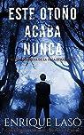 Este Otoño Acaba Nunca: Una nueva novela negra para el agente del FBI par Laso