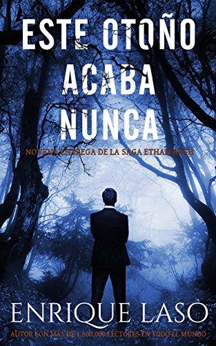 Este Otoño Acaba Nunca: Una nueva novela negra para el agente del ...