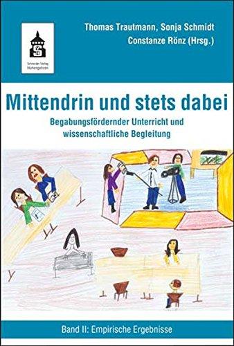 Mittendrin und stets dabei: Begabungsfördernder Unterricht und wissenschaftliche Begleitung. Band 2: Empirische Ergebnisse