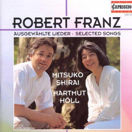 Robert Franz: Ausgewählte Lieder