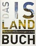 Das Island Buch: Highlights eines faszinierenden Landes (KUNTH Das ... Buch. Highlights einer faszinierenden Stadt) -