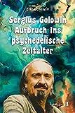 Surges Golowin - Aufbruch ins psychedelische Zeitalter
