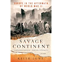 By Keith Lowe - Savage Continent: Europe in the Aftermath of World War II