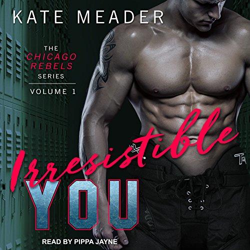 Irresistible You (Chicago Rebels, Band 1)