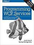 [(Programming WCF Services)] [By (author) Juval Lowy ] published on (January, 2016)