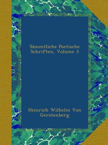 Sämmtliche Poetische Schriften, Volume 3