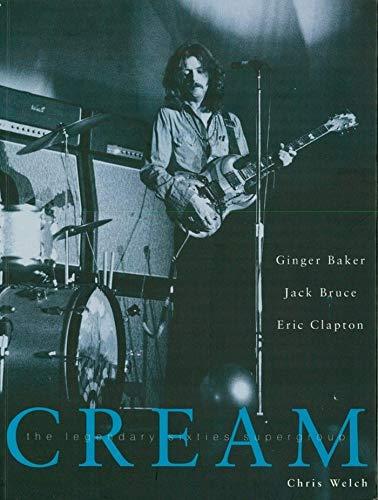 Cream: The Legendary Sixties Supergroup (English Edition)