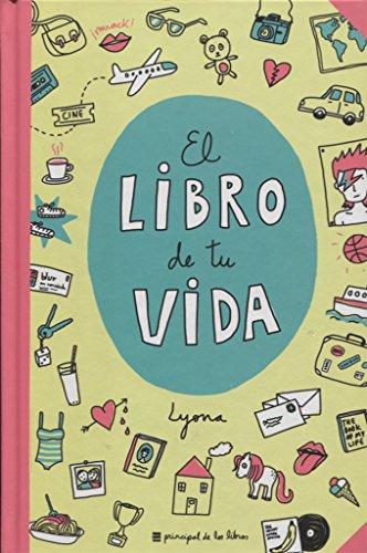 El libro de tu vida (Principal de los Libros) por Lyona