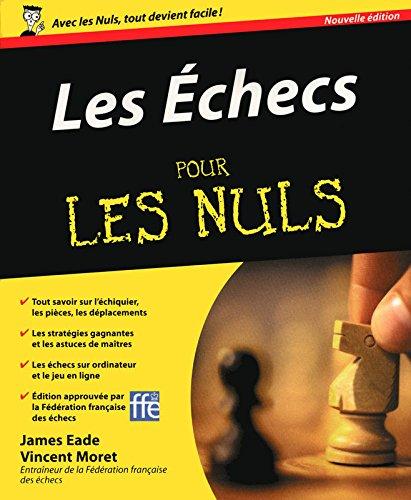 Les Échecs - Nouvelle édition Pour les nuls par James EADE