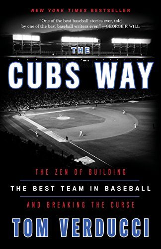 Cubs Way: The Zen of Building the Best Team in Baseball and Breaking the Curse por Tom Verducci