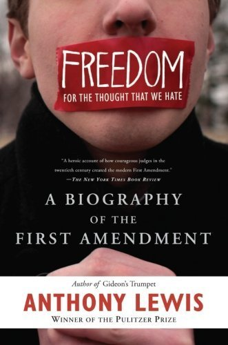 Freedom for the Thought That We Hate: A Biography of the First Amendment by Lewis, Anthony Published by Basic Books 1st (first) Trade Paper edition (2010) Paperback