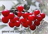 2019 gesund und appetitlich (Wandkalender 2019 DIN A3 quer): hervorgehobene Früchte vom Markt und aus dem Garten (Monatskalender, 14 Seiten ) (CALVENDO Lifestyle)