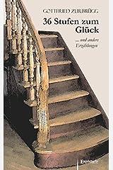 36 Stufen zum Glück: ... und andere Erzählungen Taschenbuch