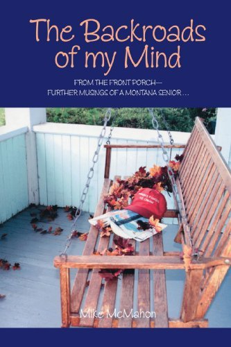 The Backroads of My Mind: From the Front Porch - Further Musings of a Montana Senior by Mike McMahon (2007-03-07)