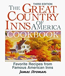 The Great Country Inns of America Cookbook: Favorite Recipes from Famous American Inns by James Stroman (1999-10-02)