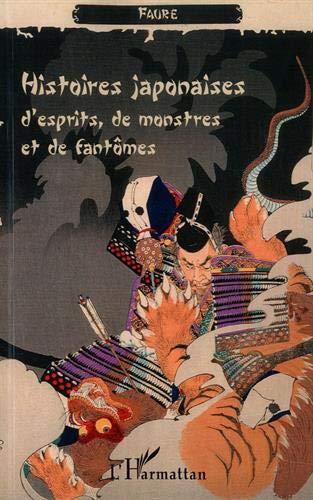Histoires japonaises d'esprits, de monstres et de fantomes par Eric Faure