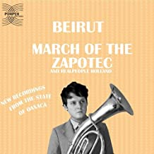 March of the Zapotec and Realpeople Holland by Beirut (2009-02-17)