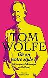 Où est votre stylo ? : chroniques d'Amérique et d'ailleurs / Tom Wolfe   Wolfe, Tom (1931-). Auteur