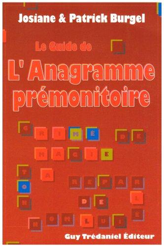 Le guide de l'anagramme prémonitoire par Burgel