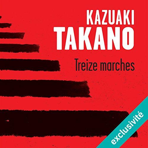 Treize marches par Kazuaki Takano