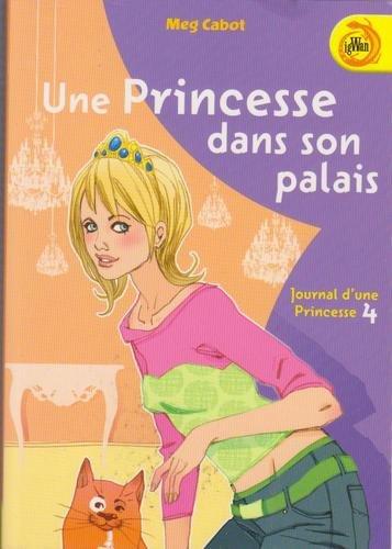 Journal d'une princesse (4) : Une princesse dans son palais
