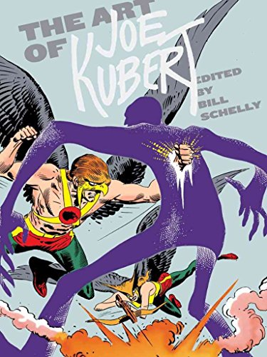 [The Art of Joe Kubert] (By: Bill Schelly) [published: October, 2011]
