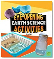 Eye-Opening Earth Science Activities (First Facts: Curious Scientists)