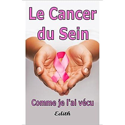 Le Cancer Du Sein: Comme Je l'ai vécu