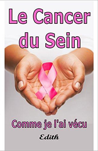 Livre Le Cancer Du Sein: Comme Je l'ai vécu epub, pdf