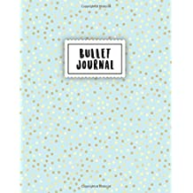 Bullet Journal: Tiny Gold Dots in Turquoise - 150 Dotted Grid Pages - Size 8x10 inches - with Bullet Journal Notebook Dot grid Sample Ideas for Beginners (Free Bullet Journal lettering Guide)