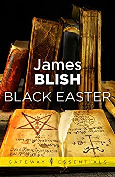 Black Easter: After Such Knowledge Book 3 (English Edition) di [Blish, James]