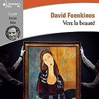 Vers la beauté par David Foenkinos