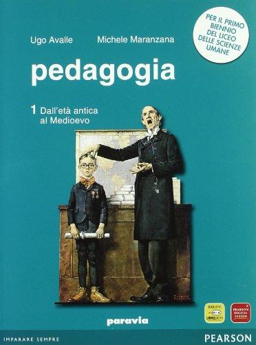 Pedagogia. Storia e temi. Per i Licei e gli Ist. magistrali. Con espansione online: 1