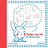 Colour Me In!: An activity book