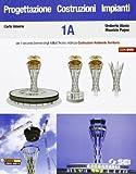 Progettazione costruzioni impianti. Modulo 1A-1B. Con espansione online. Per gli Ist. tecnici indirizzo costruzioni ambiente territorio. Con DVD-ROM