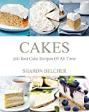 #10: Cakes: 300 Best Cake Recipes Of All Time (Baking Cookbooks, Baking Recipes, Baking Books, Desserts, Cakes, Chocolate, Cupcakes, Cupcake Recipes Book 1)