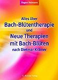Alles über Bach-Blütentherapie und Neue Therapien mit Bach-Blüten nach Dietmar Krämer